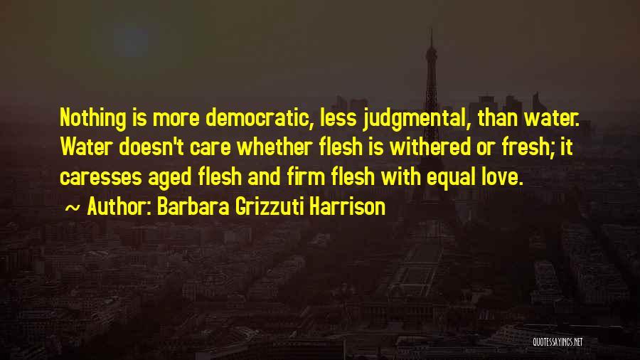 Fresh Love Quotes By Barbara Grizzuti Harrison