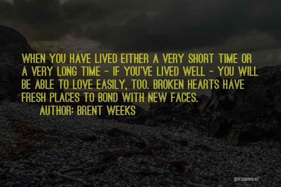 Fresh Love Quotes By Brent Weeks
