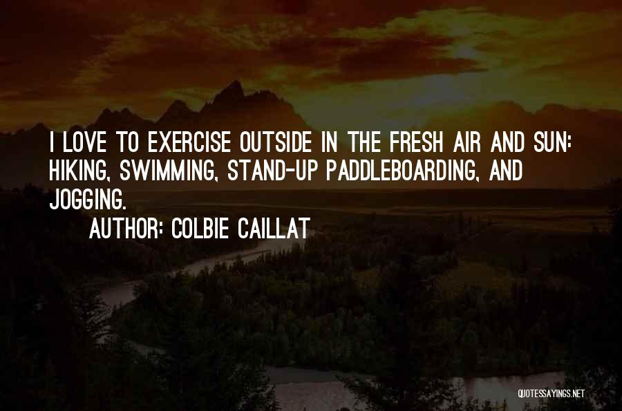 Fresh Love Quotes By Colbie Caillat