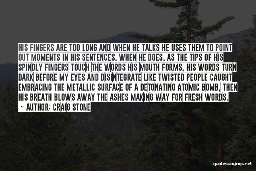 Fresh Love Quotes By Craig Stone