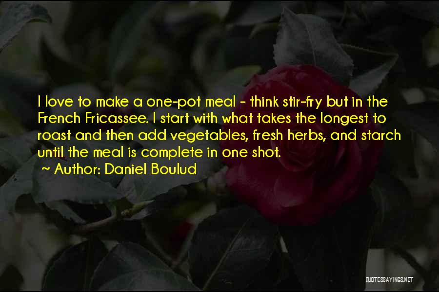 Fresh Love Quotes By Daniel Boulud
