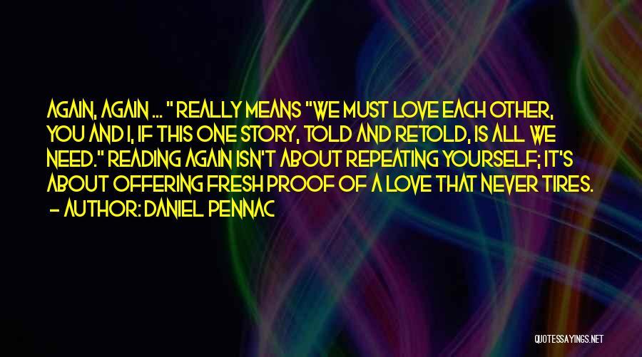 Fresh Love Quotes By Daniel Pennac