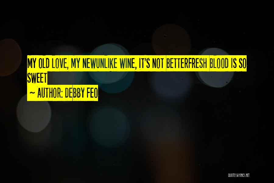 Fresh Love Quotes By Debby Feo