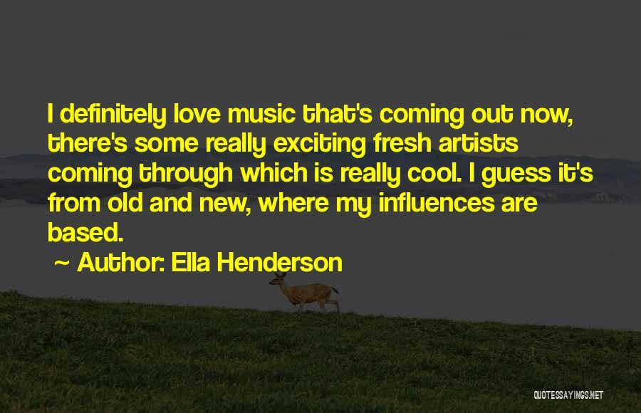 Fresh Love Quotes By Ella Henderson
