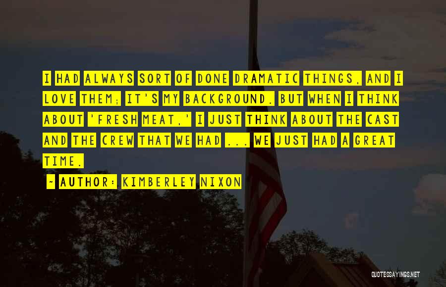 Fresh Love Quotes By Kimberley Nixon