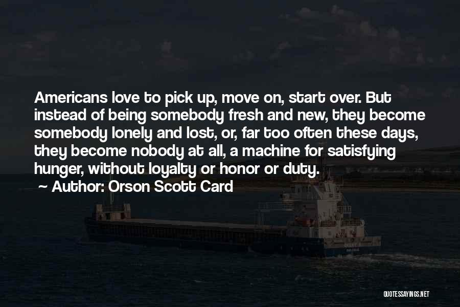 Fresh Love Quotes By Orson Scott Card
