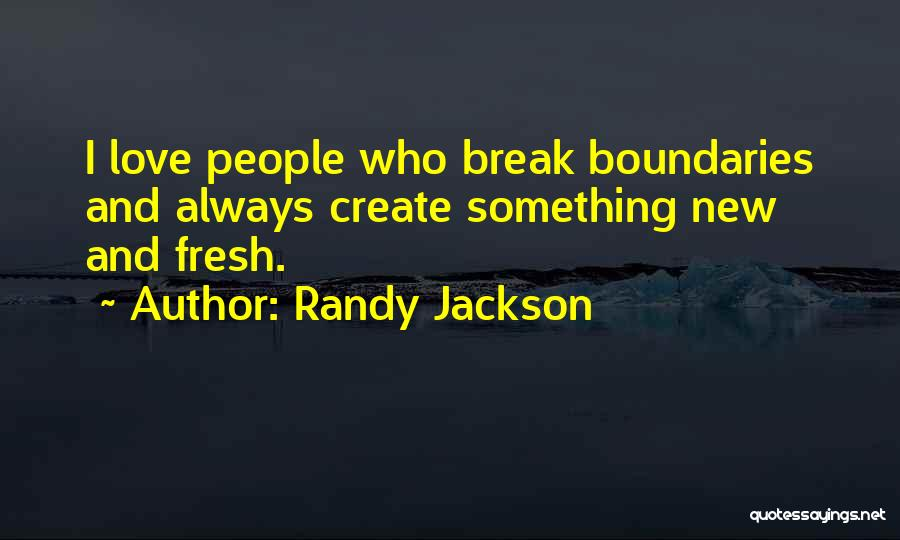 Fresh Love Quotes By Randy Jackson