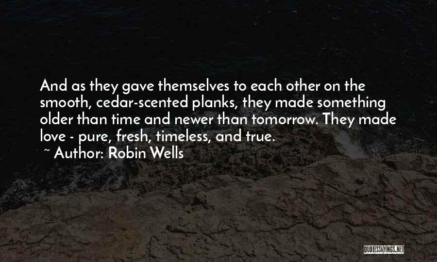 Fresh Love Quotes By Robin Wells