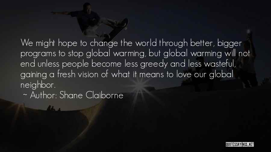 Fresh Love Quotes By Shane Claiborne