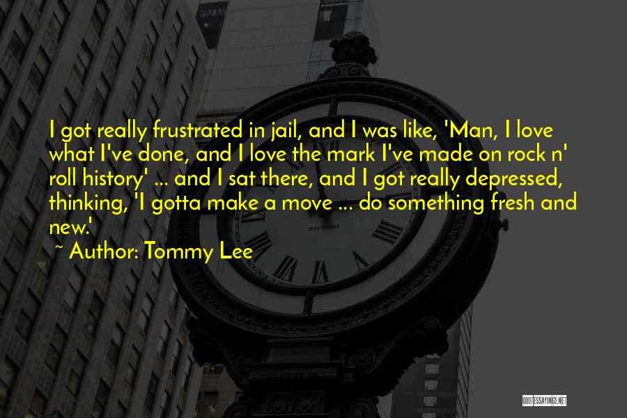 Fresh Love Quotes By Tommy Lee