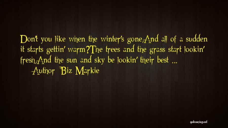 Fresh Starts Quotes By Biz Markie