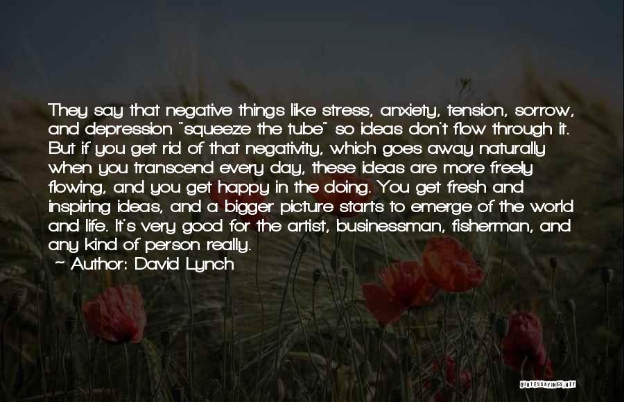 Fresh Starts Quotes By David Lynch
