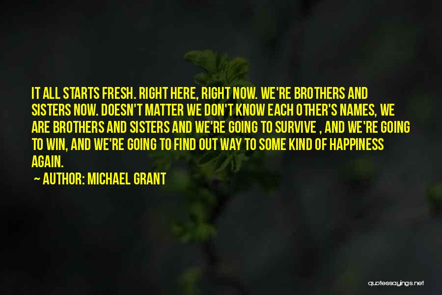 Fresh Starts Quotes By Michael Grant