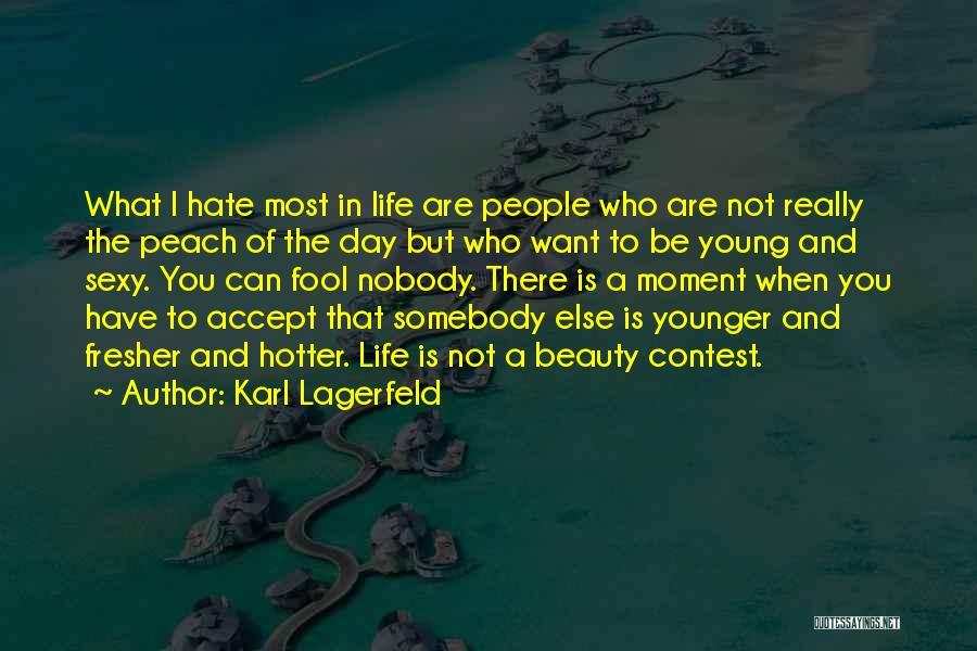 Fresher Day Quotes By Karl Lagerfeld