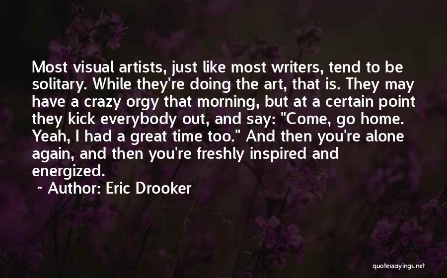Freshly Quotes By Eric Drooker