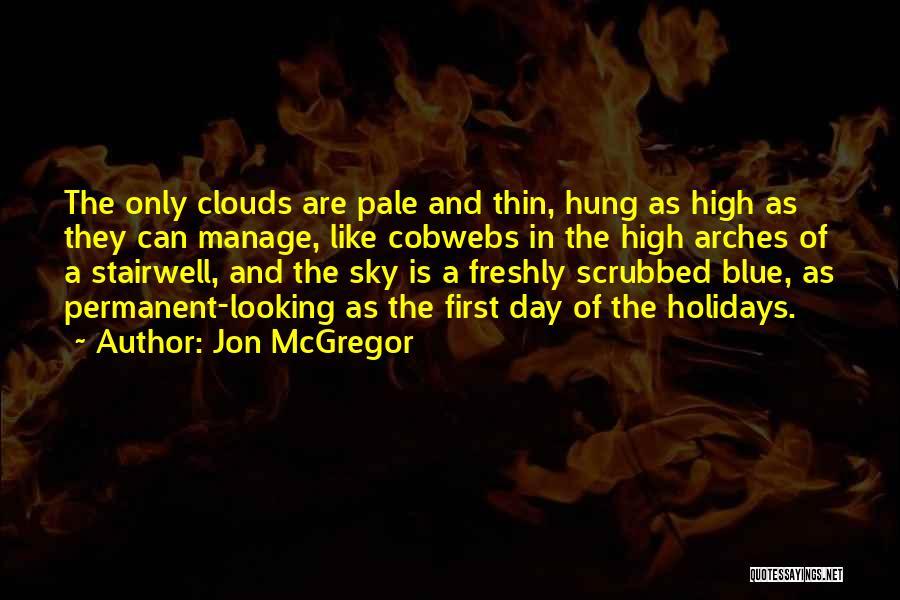 Freshly Quotes By Jon McGregor