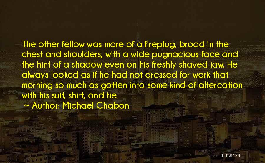 Freshly Quotes By Michael Chabon