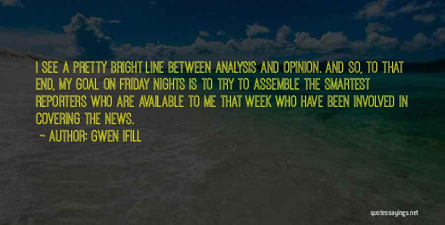 Friday End Of The Week Quotes By Gwen Ifill