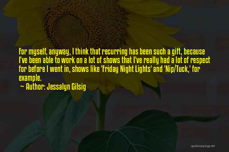 Friday Night Work Quotes By Jessalyn Gilsig
