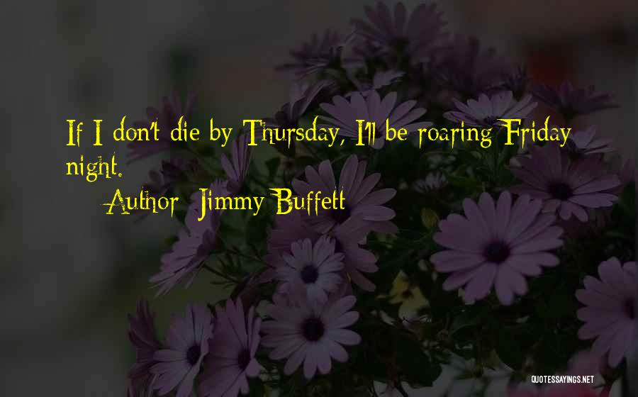 Friday Night Work Quotes By Jimmy Buffett