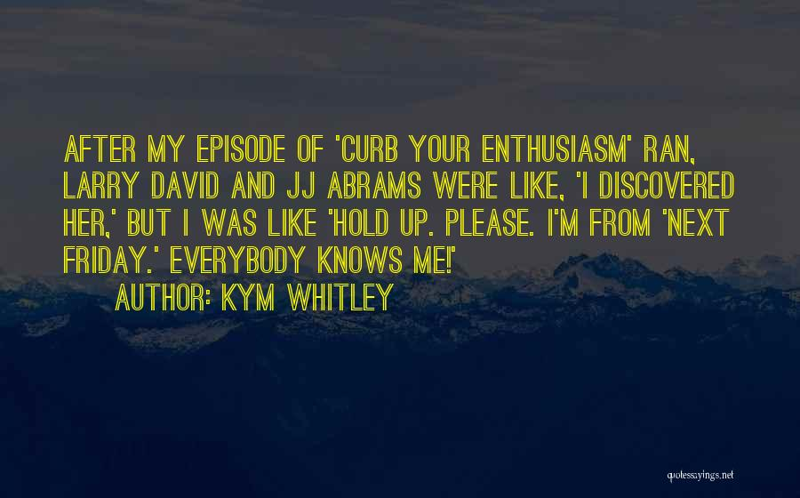Friday The Next Quotes By Kym Whitley