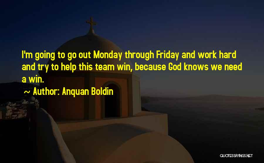 Friday Work Quotes By Anquan Boldin
