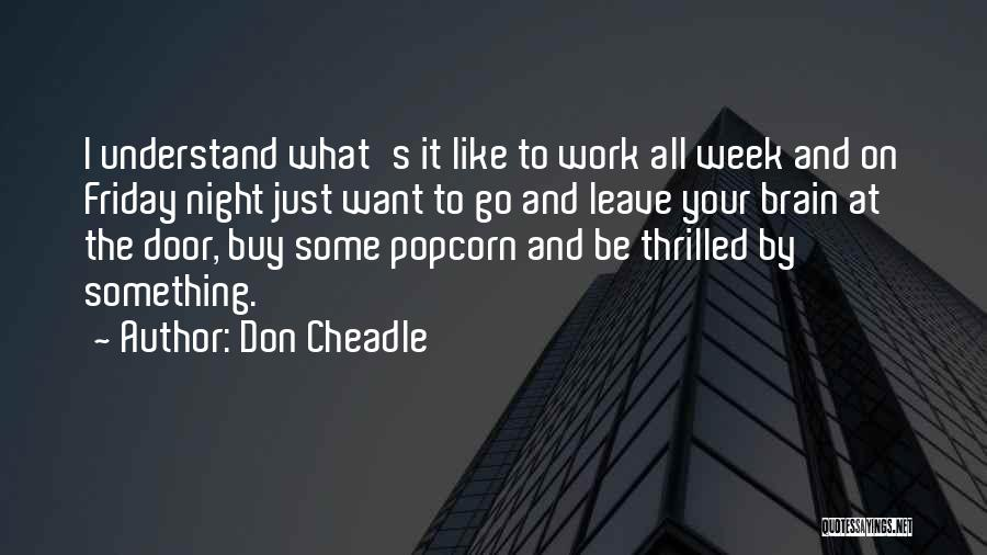Friday Work Quotes By Don Cheadle