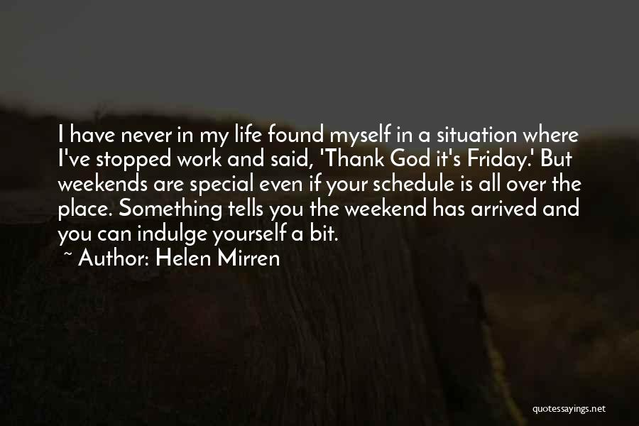 Friday Work Quotes By Helen Mirren