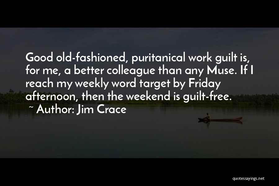 Friday Work Quotes By Jim Crace
