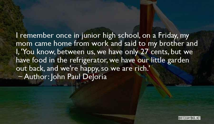Friday Work Quotes By John Paul DeJoria