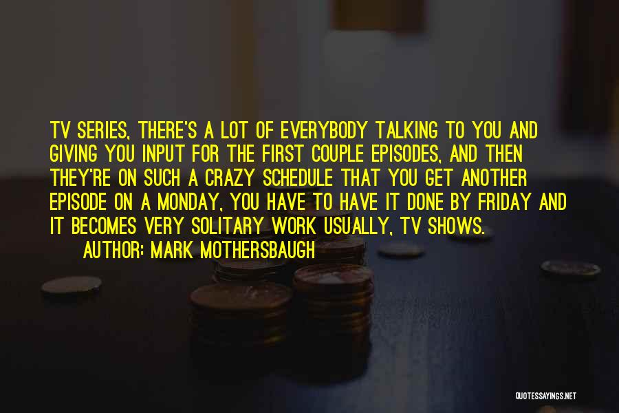 Friday Work Quotes By Mark Mothersbaugh
