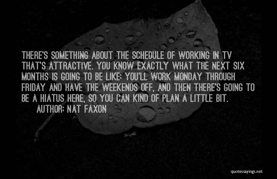 Friday Work Quotes By Nat Faxon