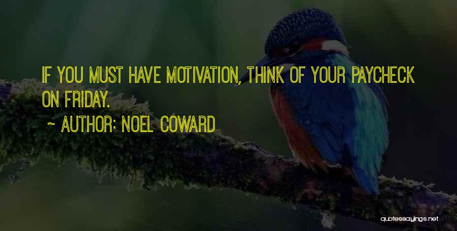 Friday Work Quotes By Noel Coward