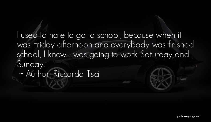 Friday Work Quotes By Riccardo Tisci