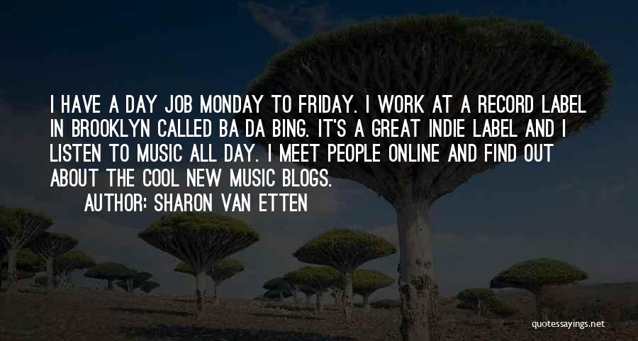 Friday Work Quotes By Sharon Van Etten