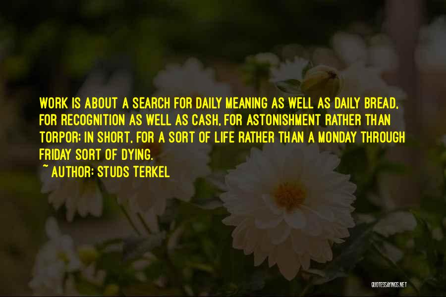 Friday Work Quotes By Studs Terkel
