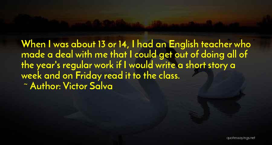 Friday Work Quotes By Victor Salva