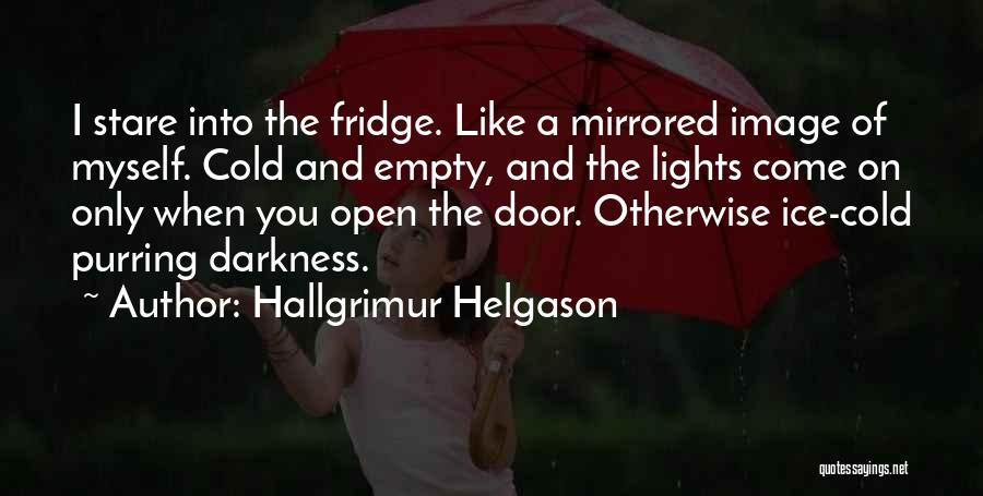 Fridge Light Quotes By Hallgrimur Helgason