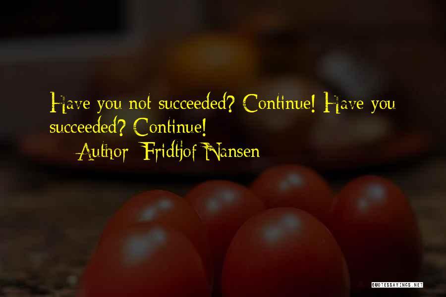 Fridtjof Nansen Quotes 366554