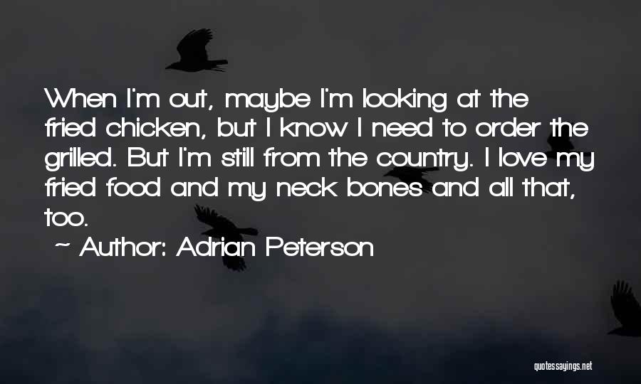 Fried Food Quotes By Adrian Peterson