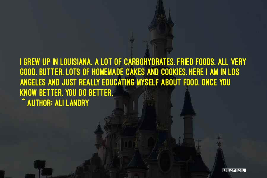 Fried Food Quotes By Ali Landry