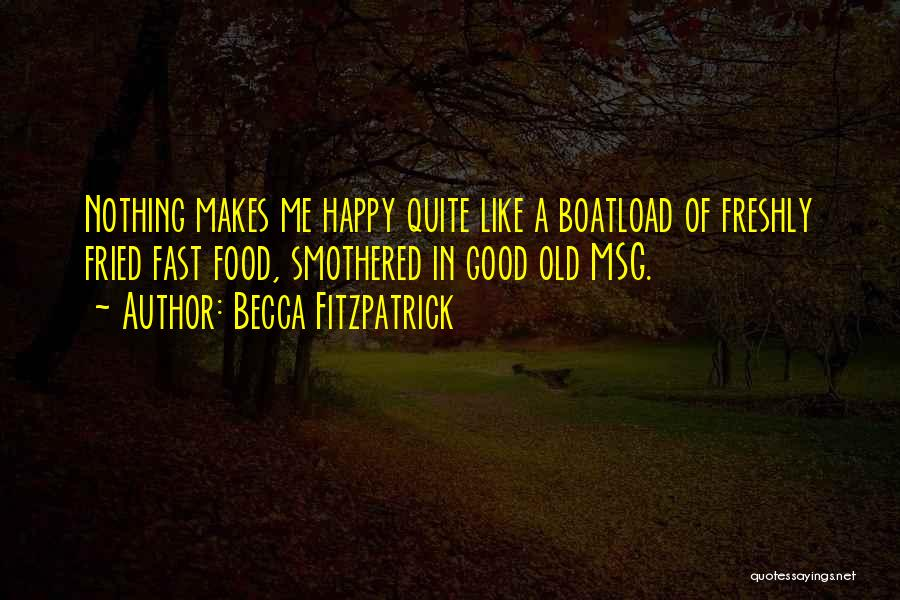 Fried Food Quotes By Becca Fitzpatrick