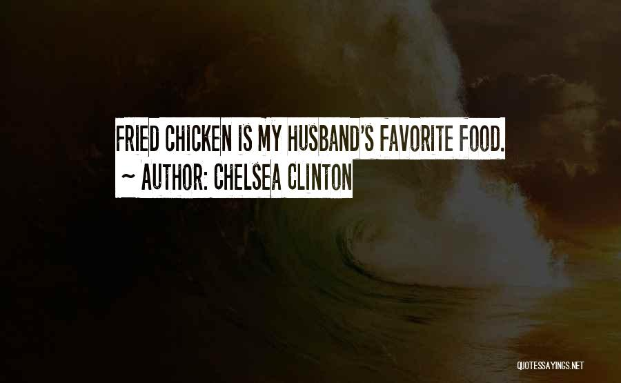 Fried Food Quotes By Chelsea Clinton