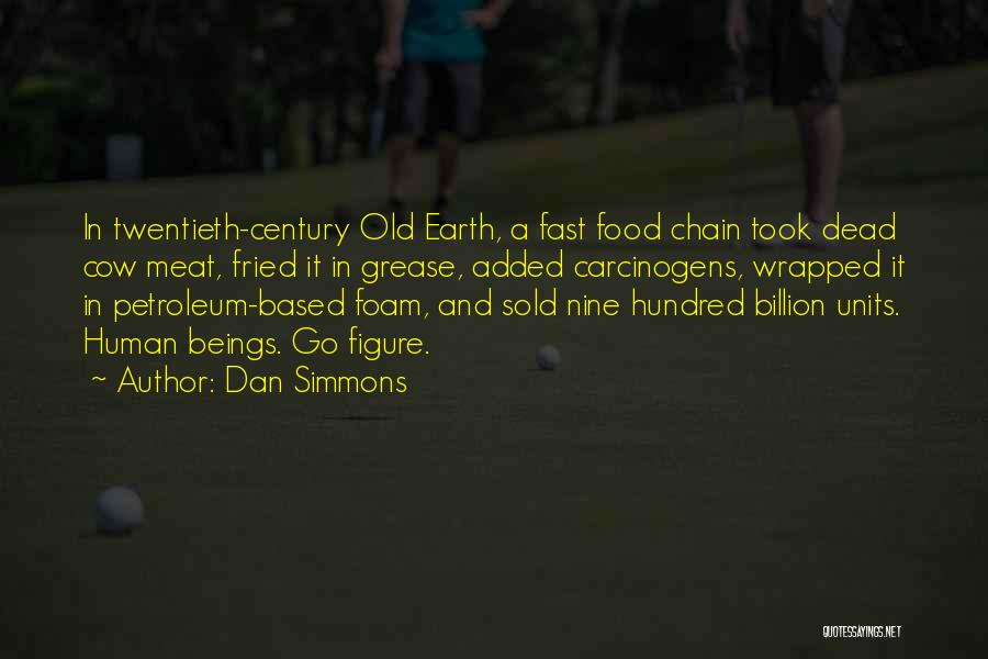 Fried Food Quotes By Dan Simmons