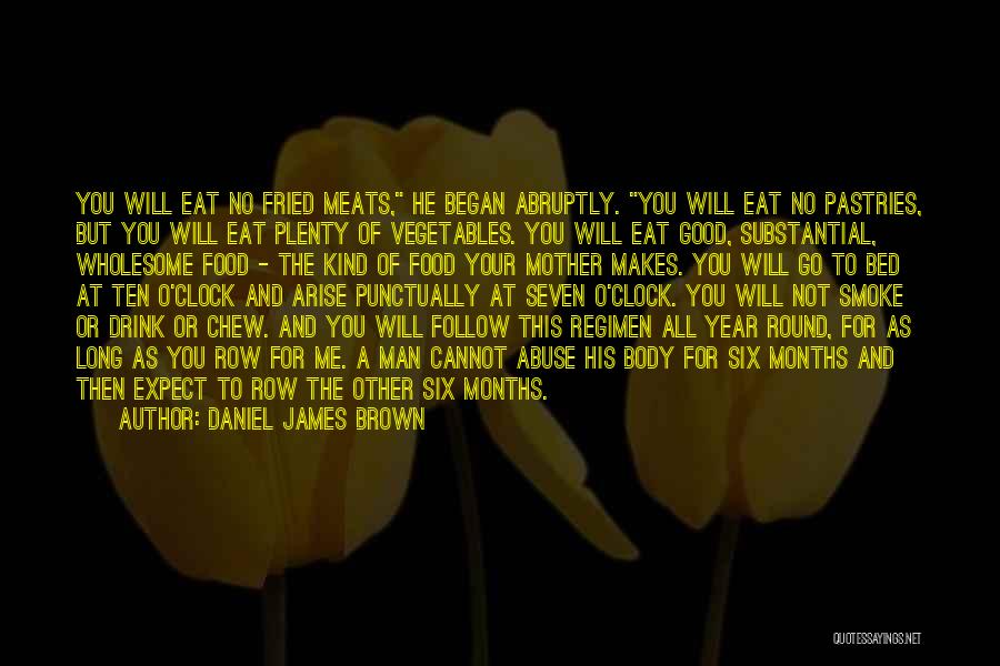 Fried Food Quotes By Daniel James Brown
