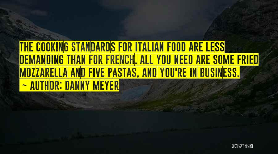 Fried Food Quotes By Danny Meyer