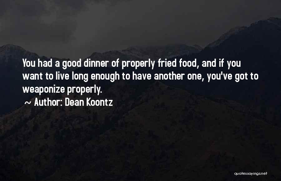Fried Food Quotes By Dean Koontz