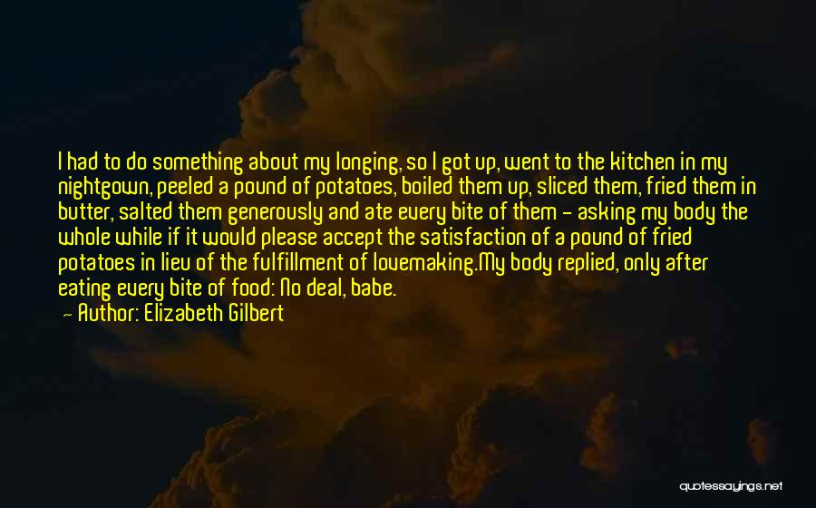 Fried Food Quotes By Elizabeth Gilbert