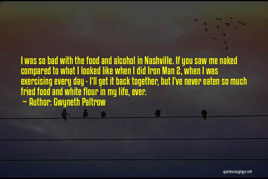 Fried Food Quotes By Gwyneth Paltrow