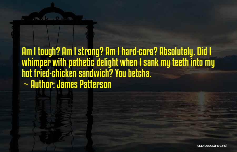 Fried Food Quotes By James Patterson